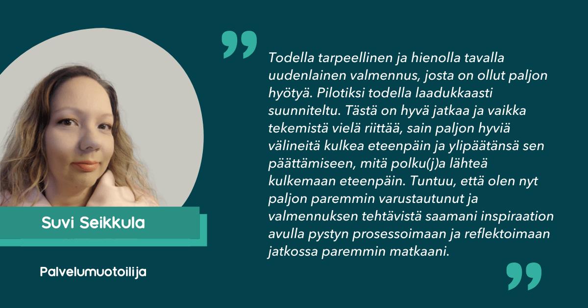 Suvi Seikkula kertoo osallistumisestaan palvelumuotoilijan ALOITTAJA-valmennukseen